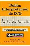 https://libros.plus/dubin-interpretacion-de-ecg-metodo-clasico-del-dr-dubin-para-entender-los-mensajes-electricos-del-corazon/