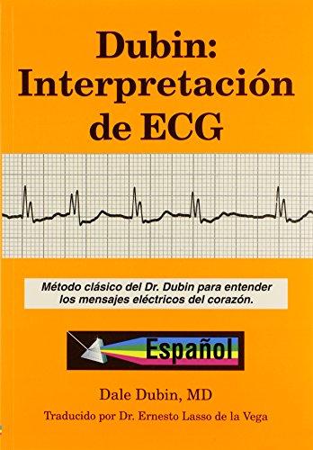 Dubin: Interpretacion de ECG/ Rapid Interpretation of EKG's: Metodo Clasico del Dr. Dubin Para Entender los Mensajes… 2