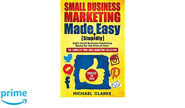 Small Business Marketing Made Stupidly Easy: No B.S. Small ...