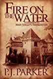 Fire on the Water, P.J. Parker, 1612131964