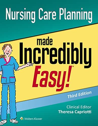 Nursing Care Planning Made Incredibly Easy (Incredibly Easy! Series®)
