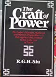 The Craft of Power: The Fusion of Eastern Mysticism and Western Pragmatism...A Philosophical and...