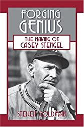 Forging Genius: The Making of Casey Stengel