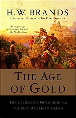 H.W. Brands The Age of Gold