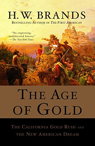 The Age of Gold: The California Gold Rush and the New American Dream (Search and Recover) (California Gold Rush Books)