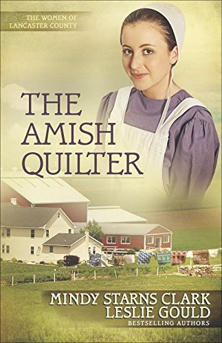 The Amish Quilter (The Women of Lancaster County)