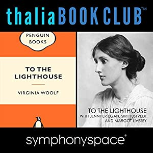 Thalia Book Club: To the Lighthouse by Virginia Woolf, with Jennifer Egan, Siri Hustvedt, and Margot Livesey Performance