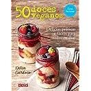 50 Doces Veganos. Delícias Fáceis e Práticas Para Todos...