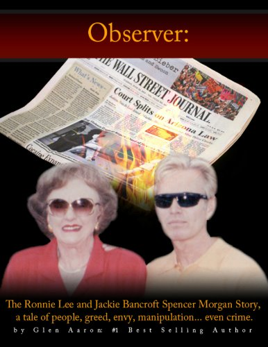 Observer: The Ronnie Lee and Jackie Bancroft Spencer Morgan Story, a tale of people, greed, envy, manipulation---even crime (The Observer Book 1) (Xbox Crime Games)
