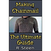 Making Chainmail - The Ultimate Guide