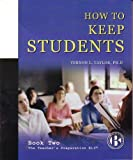 How to Keep Students, Taylor, Vernon L., 1893495264