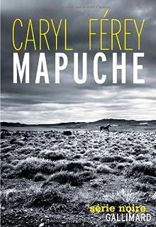 Mapuche, Férey, Caryl