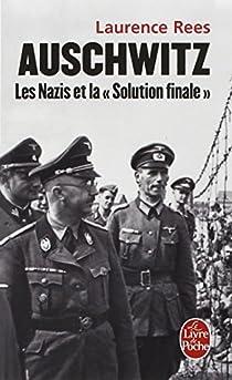 Auschwitz : Les nazis et la 'solution finale' par Rees