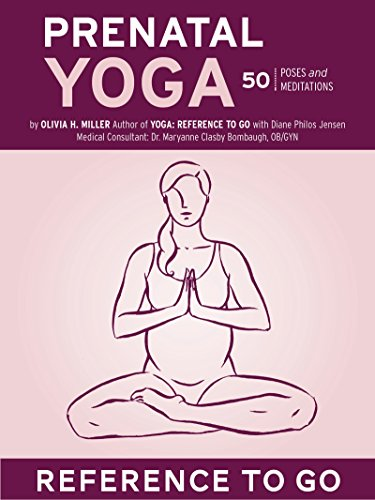 Prenatal Yoga: Reference to Go: 50 Poses and Meditations