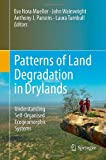 Patterns of Land Degradation in Drylands : Understanding Self-Organised Ecogeomorphic Systems, , 9400757263