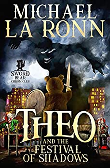Theo and the Festival of Shadows (Sword Bear Chronicles Book 1) by [La Ronn, Michael]
