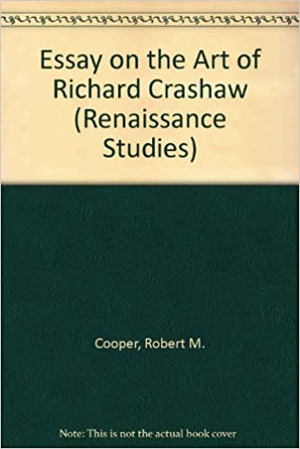 Topics For An Essay Paper Essay On The Art Of Richard Crashaw Renaissance Studies Robert M  Cooper  Amazoncom Books English Essay My Best Friend also Newsletter Writing Service Essay On The Art Of Richard Crashaw Renaissance Studies Robert M  Global Warming Essay In English
