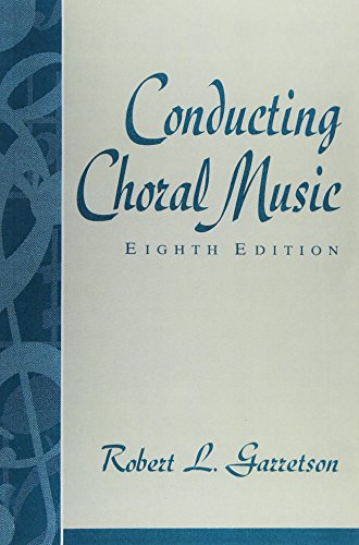 Conducting Choral Music (8th Edition) by Pearson