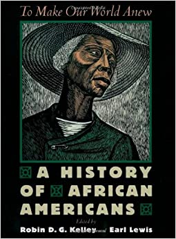 Book To Make Our World Anew: A History of African Americans