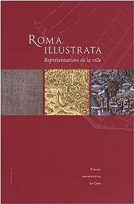 Roma illustrata : Représentations de la ville par Stéphane Benoist