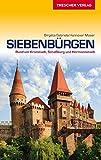 Siebenbürgen Reiseführer - Rund um Kronstadt, Schäßburg und Hermannstadt (Trescher-Reihe Reisen)