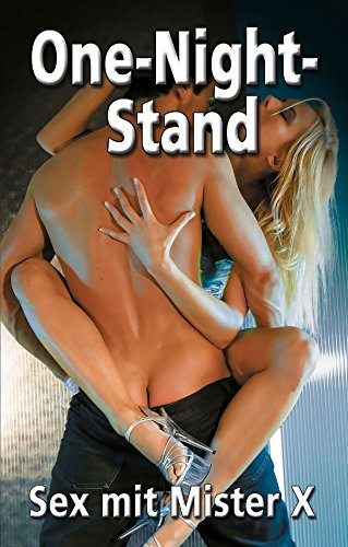 One Night Stand: Sex mit Mister X (German Edition)