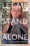 Let Me Stand Alone, Rachel Corrie, 0393065715
