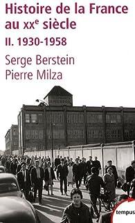 Histoire de la France au XXe siècle. Tome 2 : 1930-1958 par Serge Berstein