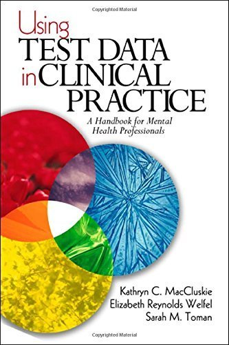 Using Test Data in Clinical Practice: A Handbook for Mental Health Professionals by Kathryn C. MacCluskie (2002-05-16)