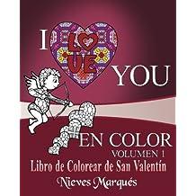 I Love you en Color.: Libro de Colorear de San Valentin. (Volume 1) (Spanish Edition)
