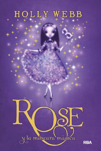Rose y la máscara mágica (Spanish Edition) by [Webb, Holly]