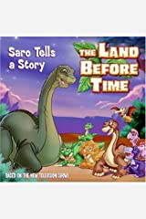 The Land Before Time: Saro Tells a Story Paperback