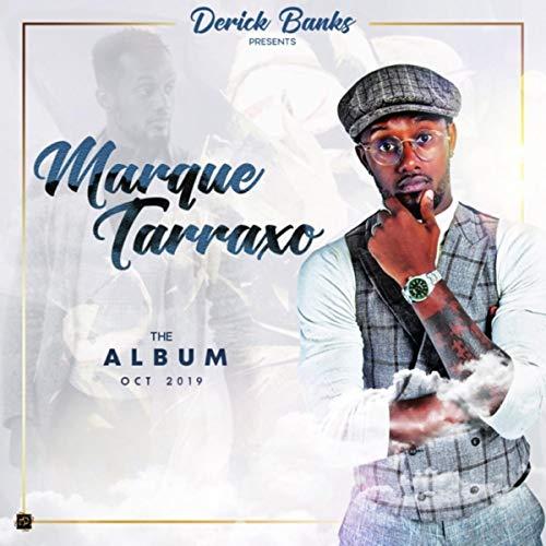 Marque Tarraxo [Explicit]