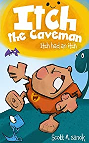 Itch the Caveman: (picture book, children books, ages 5-8) (Emotions & Feelings)