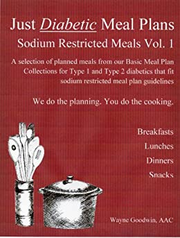 Just Diabetic Meal Plans - Low Sodium Meals - Vol 1 by [Goodwin, Wayne]
