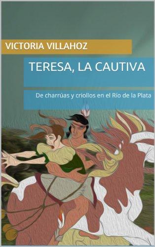 Teresa, la cautiva (Spanish Edition)