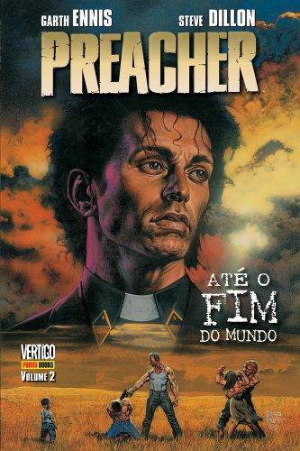 Preacher – Volume 2 – Até O Fim Do Mundo