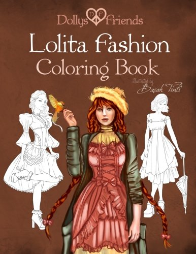 Lolita Fashion Coloring Book Dollys and Friends (Dollys and Friends Coloring Books) (Volume 1)
