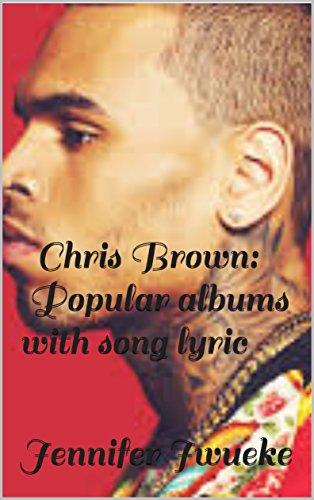 Amazon com: Chris Brown: Popular albums with song lyric eBook