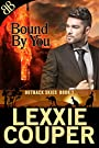 Bound By You: Australian Outback Fire Brigade Romantic Suspense (Outback Skies Book 1)