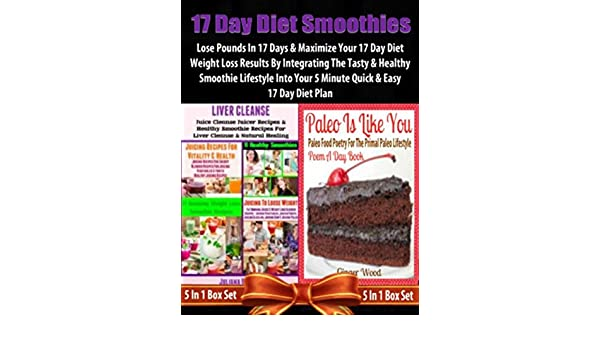 17 Day Diet Smoothies: Lose Pounds In 17 Days: 17 Day Diet Plan Loss Fast  Track - 5 In 1 - Kindle edition by Baldec Juliana. Cookbooks, Food & Wine  Kindle ...