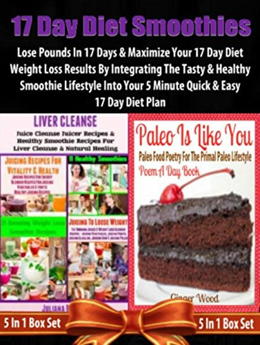 17 Day Diet Smoothies: Lose Pounds In 17 Days: 17 Day Diet Plan Loss