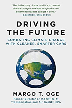 Driving the Future: Combating Climate Change with Cleaner, Smarter Cars by [Oge, Margo T]