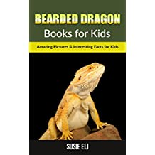 Bearded Dragon: Amazing Pictures & Interesting Facts for Kids (Books for Kids)