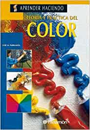 TEORIA Y PRACTICA DEL COLOR (Aprender haciendo): Amazon.es