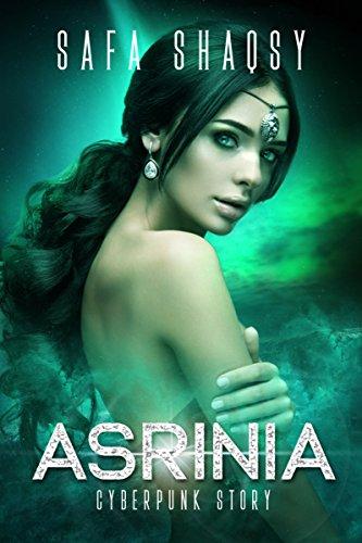 ASRINIA: Cyberpunk Story (Asrinia Series Book 1)