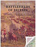 The Complete Guide to the Battlefields of Britain with Ordnance Surve Y Maps (Mermaid Books)