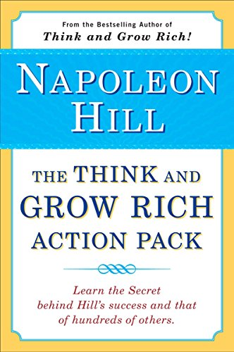 The Think and Grow Rich Action Pack: Learn the Secret Behind Hill's Success and That of Hundreds of Others (Think and Grow Rich Series) (The Think And Grow Rich Action Pack)