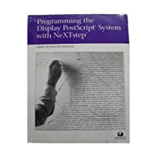 Programming the Display Postscript System With Nextstep by Adobe Systems (1991-11-23)