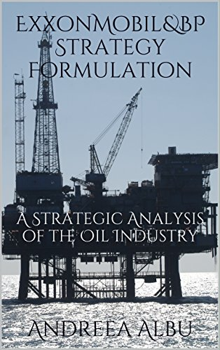 exxonmobil-bp-strategy-formulation-a-strategic-analysis-of-the-oil-industry